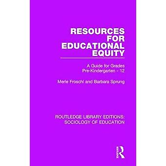 Resources for Educational Equity - A Guide for Grades Pre-Kindergarten