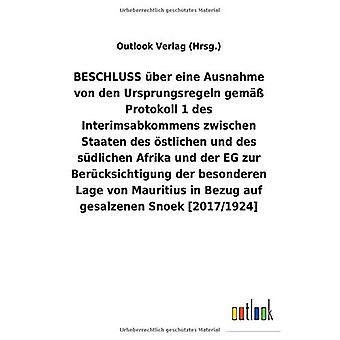BESCHLUSS Aber eine Ausnahme von den Ursprungsregeln helmi A Protokoll1 des Interimsabkommens zwischen Staaten des stlichen und des sAdlichen Afrika und der EG zur BerAcksichtigung der besonderen Lage von Mauritius in Bezug auf gesalzenen Snoek [2017/1