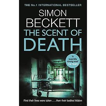 The Scent of Death The chillingly atmospheric new David Hunter thriller