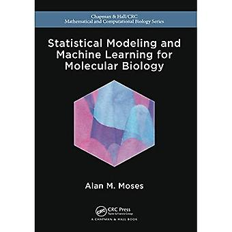 Statistical Modeling and Machine Learning for Molecular Biology (Chapman & Hall/CRC Mathematical & Computational...