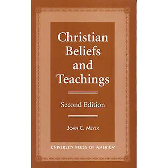 Christian Beliefs and Teachings (2nd Revised edition) by John C. Meye