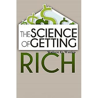 The Science of Getting Rich by Wallace D. Wattles - 9781365185878 Book