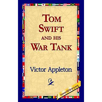 Tom Swift and His War Tank by Victor II Appleton - 9781421816050 Book