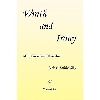 Wrath and Irony by Michael M - 9781425783594 Book
