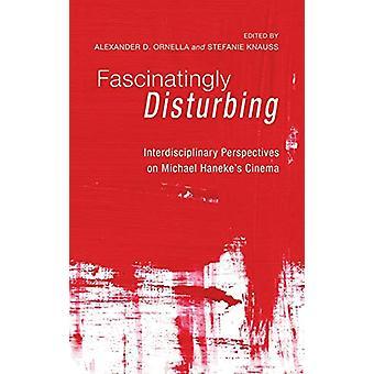 Fascinatingly Disturbing by Alexander D Ornella - 9781498255295 Book