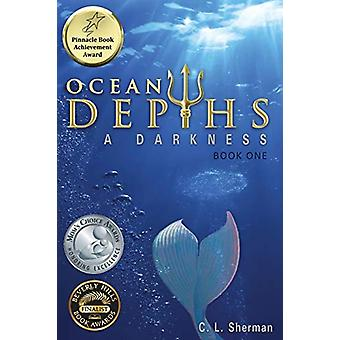 Ocean Depths - A Darkness by C L Sherman - 9781627872102 Book