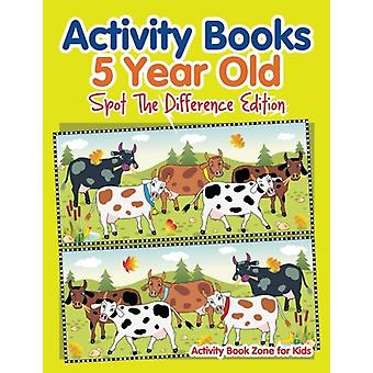 Activity Books 5 Year Old Spot the Difference Edition by Activity Boo
