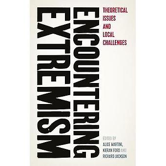 Geconfronteerd met extremisme Theoretische problemen en lokale uitdagingen