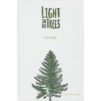 Light in the Trees by Gail Folkins