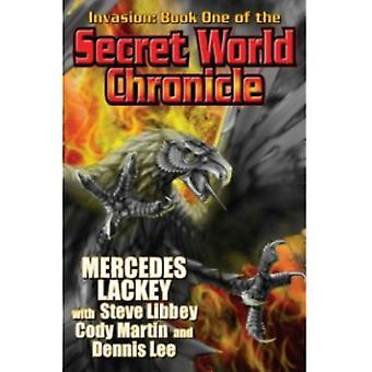 The Secret World Chronicle: Bk. 1: Cody Martinin invaasio, Mercedes Lackey, Steve Libbey, Dennis Lee (Hardback, 2011)