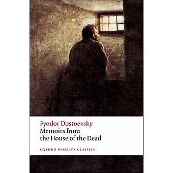 Memoirs from the House of the Dead by Dostoevsky & Fyodor