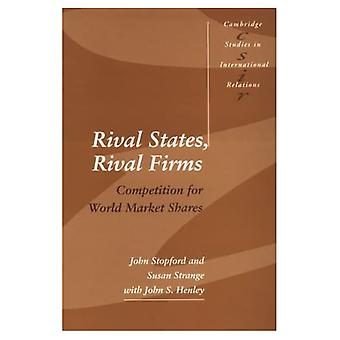 Rival States, Rival Firms: Competition for World Market Shares, Vol. 18