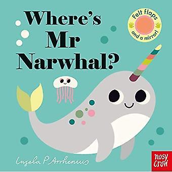Where's Mr Narwhal? (Felt Flaps) [Board book]
