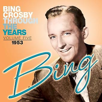Bing Crosby - Bing Crosby: Vol. 5-genom åren: 1953 [CD] USA import