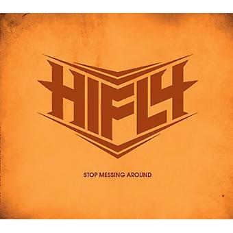 Hifly - Stop Messing Around [CD] USA import