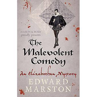 La comédie malveillante par Edward Marston - livre 9780749018191