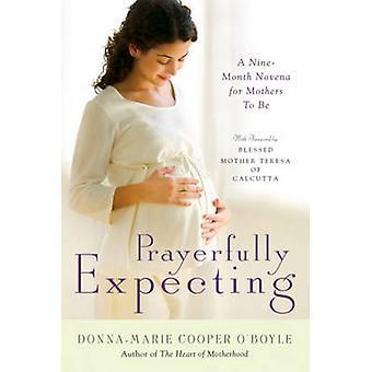 Under bön väntar - en niomånaders Novena för mammor att vara av Donna