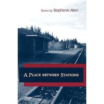 En plats mellan stationer av Stephanie Allen - 9780826214447 bok