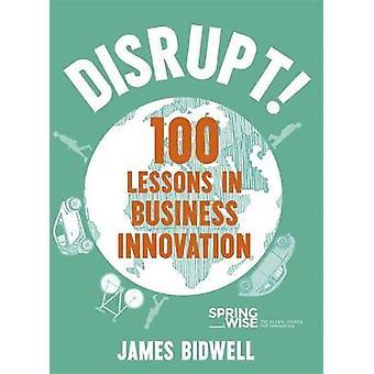 Zu stören! -100 Lektionen in Business Innovation durch James Bidwell - 97814