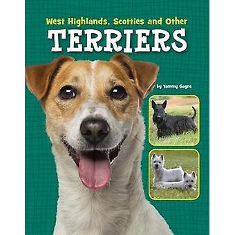 West Highlands - Scotties i inne Teriery przez Tammy Gagne - 9781474