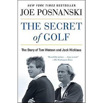 O segredo de golfe - a história de Tom Watson e Jack Nicklaus por Joe