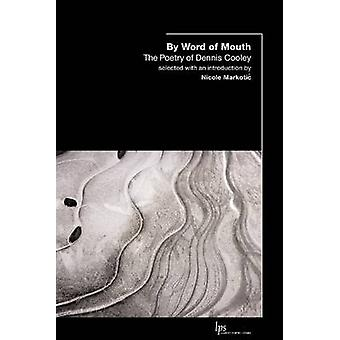 Par le bouche à oreille - la poésie de Dennis Cooley par Dennis Cooley - Nico