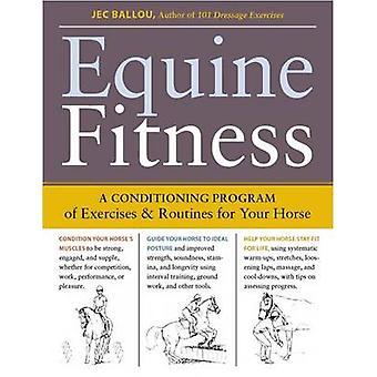 Equine Fitness - en konditionering programmet av övningar och rutiner för