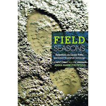 Field Seasons - A Memoir of Career Paths and Research in American Arch