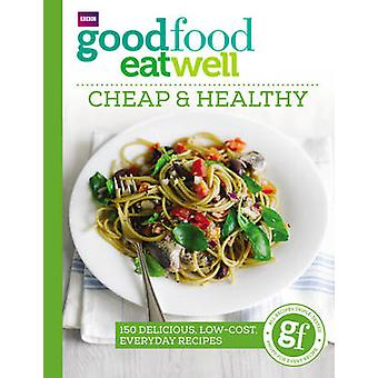 Good Food Eat Well - Cheap and Healthy - 9781785940736 Book