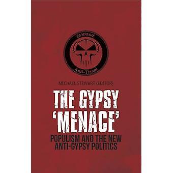 The Gypsy Menace - populisme en de nieuwe anti-Gypsy politiek door Michael