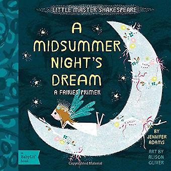 Lilla Master Shakespeare: En midsommarnattsdröm: en Babylit feer Primer (BabyLit böcker)