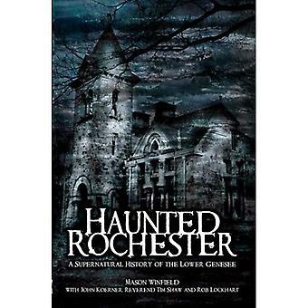 Hemsökta Rochester: En övernaturlig historia av den lägre Genesee