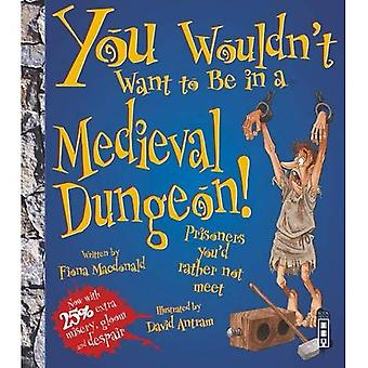 You Wouldn't Want to Be in an Medieval Dungeon