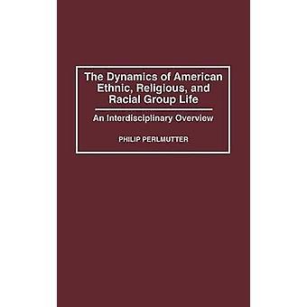De dynamiek van Amerikaanse etnische religieuze en raciale groep leven een interdisciplinair overzicht door Perlmutter & Philip