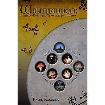Wightridden Paths of NorthernTradition Shamanism by Kaldera & Raven