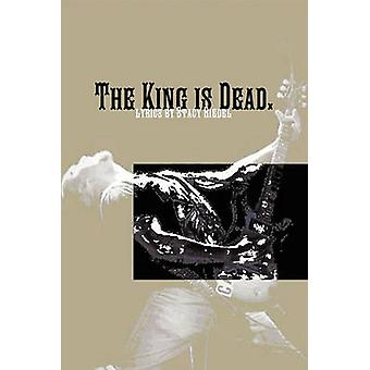 The King Is Dead. by Riedel & Stacy