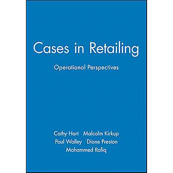 Cases in Retailing A Naturalistic Approach by Hart & Cathy