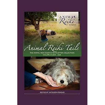 Animal Reiki Tails Volume 3 by Prasad & Kathleen