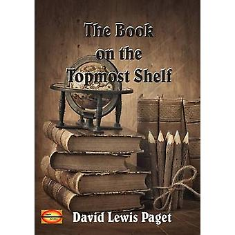 The Book on the Topmost Shelf by Paget & David Lewis