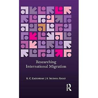 Researching International Migration  Lessons from the Kerala Experience by Zachariah & K. C.