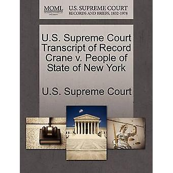 U.S. Supreme Court Transcript of Record Crane v. People of State of New York by U.S. Supreme Court
