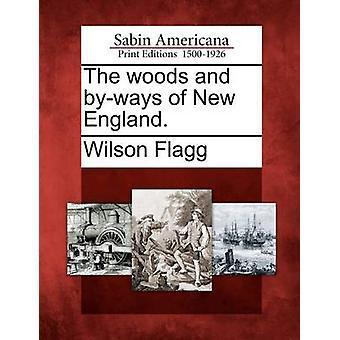 وودز والشوارع الجانبية في نيو انغلاند. ب Flagg & ويلسون