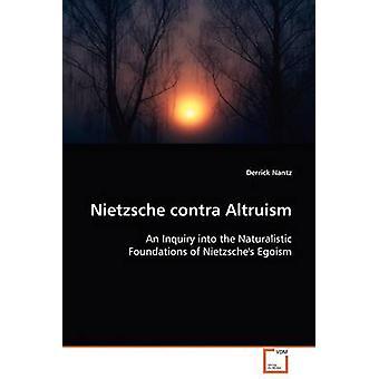 Nietzsche contra Altruism by Nantz & Derrick
