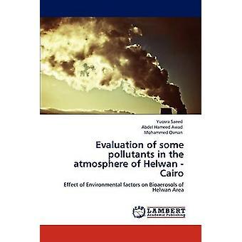 Valutazione di alcune sostanze inquinanti nell'atmosfera di Helwan Cairo da Saeed & Yuosra