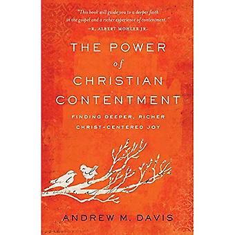 The Power of Christian Contentment: Finding Deeper,� Richer Christ-Centered Joy