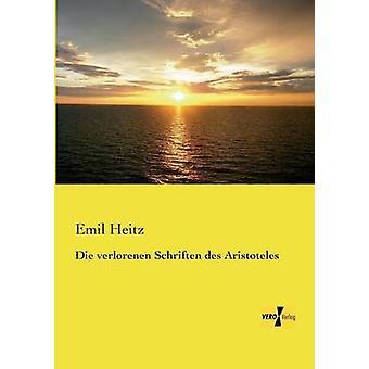 Die verlorenen Schriften des Aristoteles by Heitz & Emil