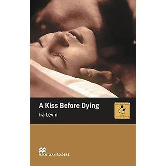 A Kiss Before Dying - Intermediate by Ira Levin - 9780230030473 Book
