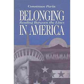 Belonging in America - Reading Between the Lines by Constance Perin -
