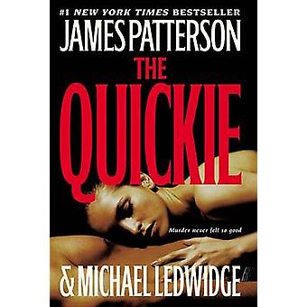 The Quickie by James Patterson - Michael Ledwidge - 9780446501644 Book