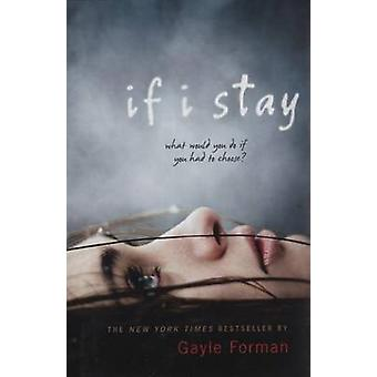 If I Stay by Gayle Forman - 9780525421030 Book